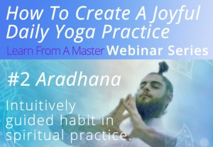 Ignite Your Spiritual Reality #2 Aradhana Webinar