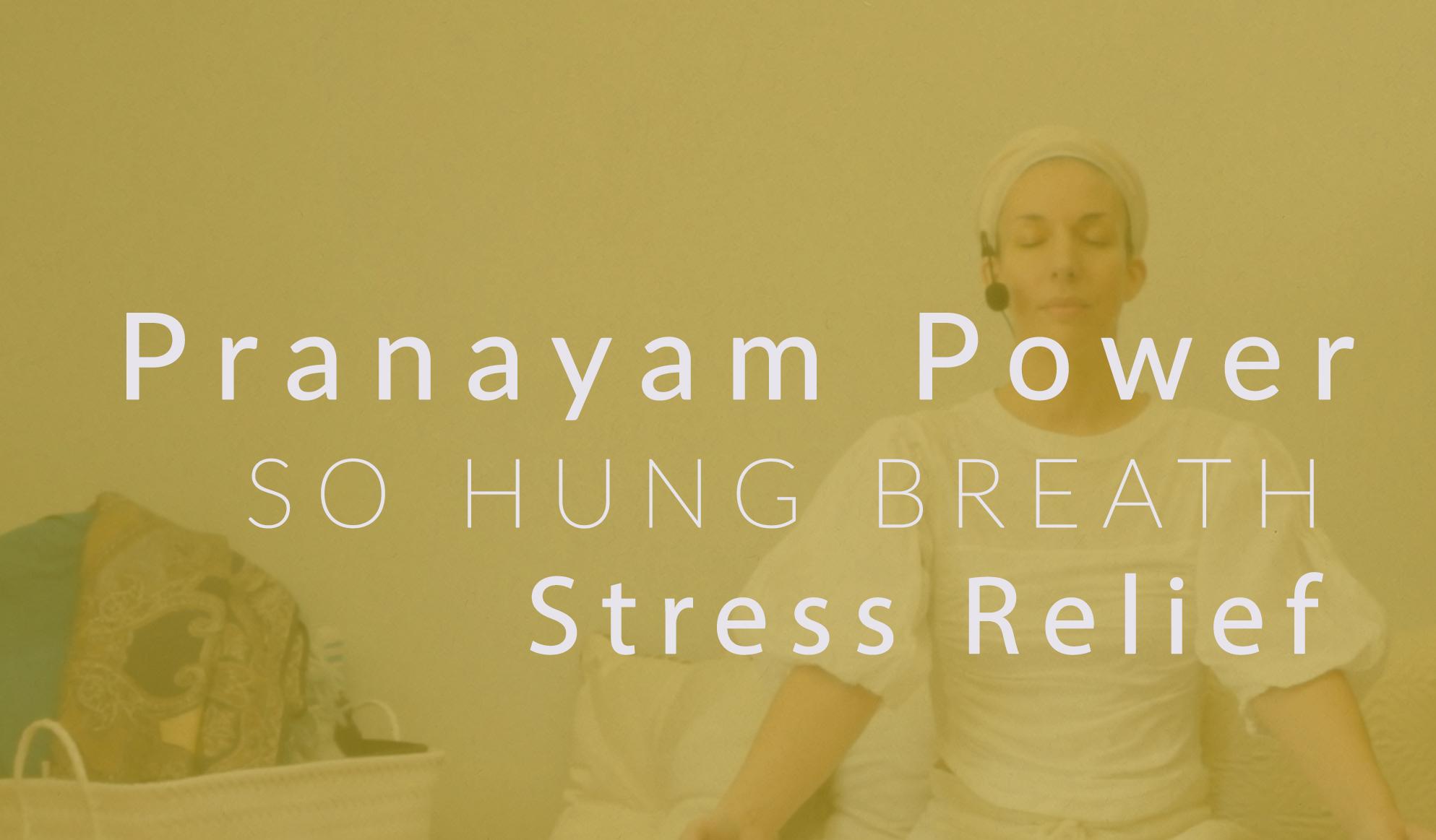 3 Minute So Hung Pranayama