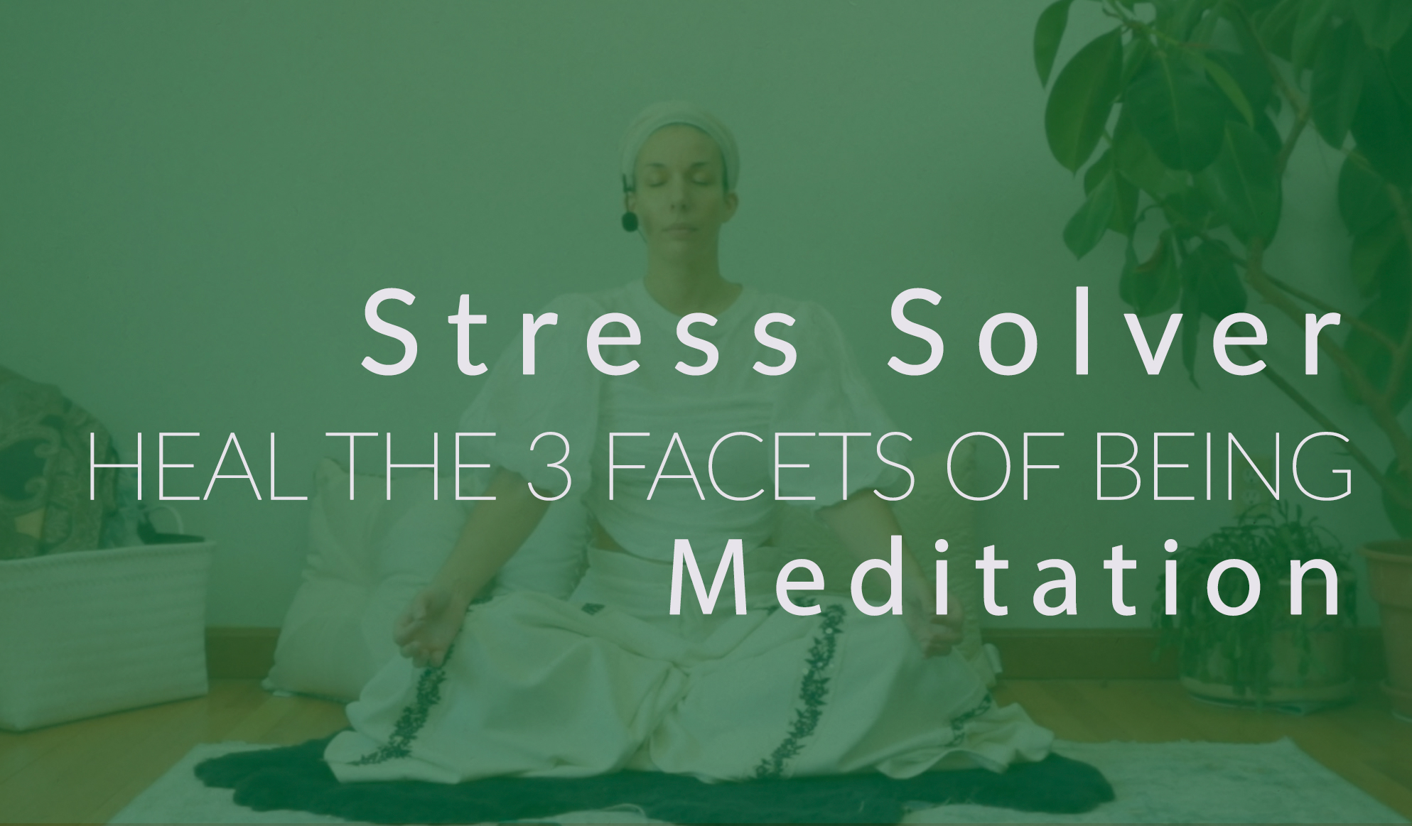 Meditation to Heal the 3 Facets of Being
